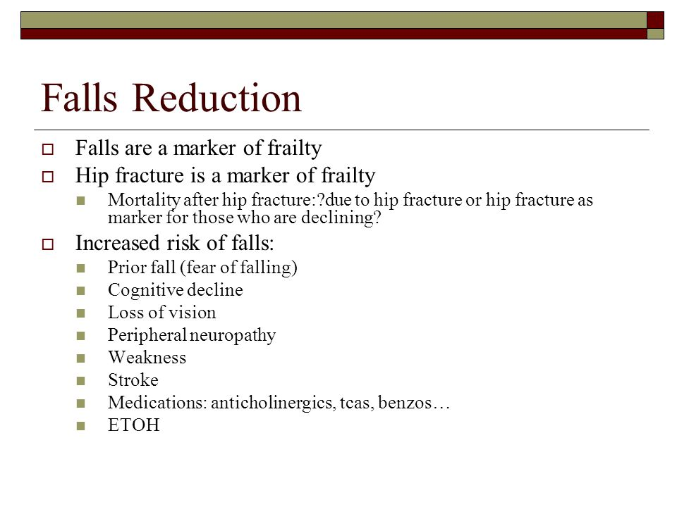 Falls Reduction Falls are a marker of frailty