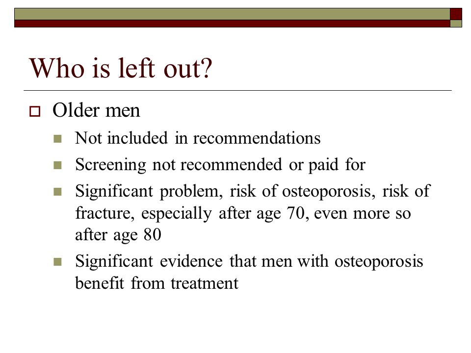 Who is left out Older men Not included in recommendations