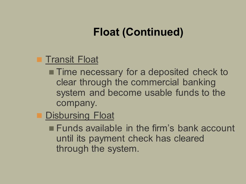 Float (Continued) Transit Float