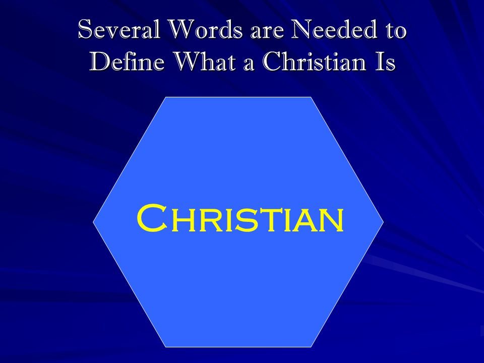 Several Words are Needed to Define What a Christian Is