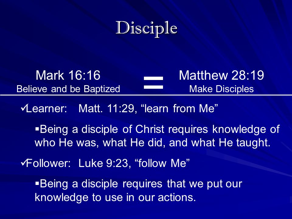 = Disciple Mark 16:16 Believe and be Baptized