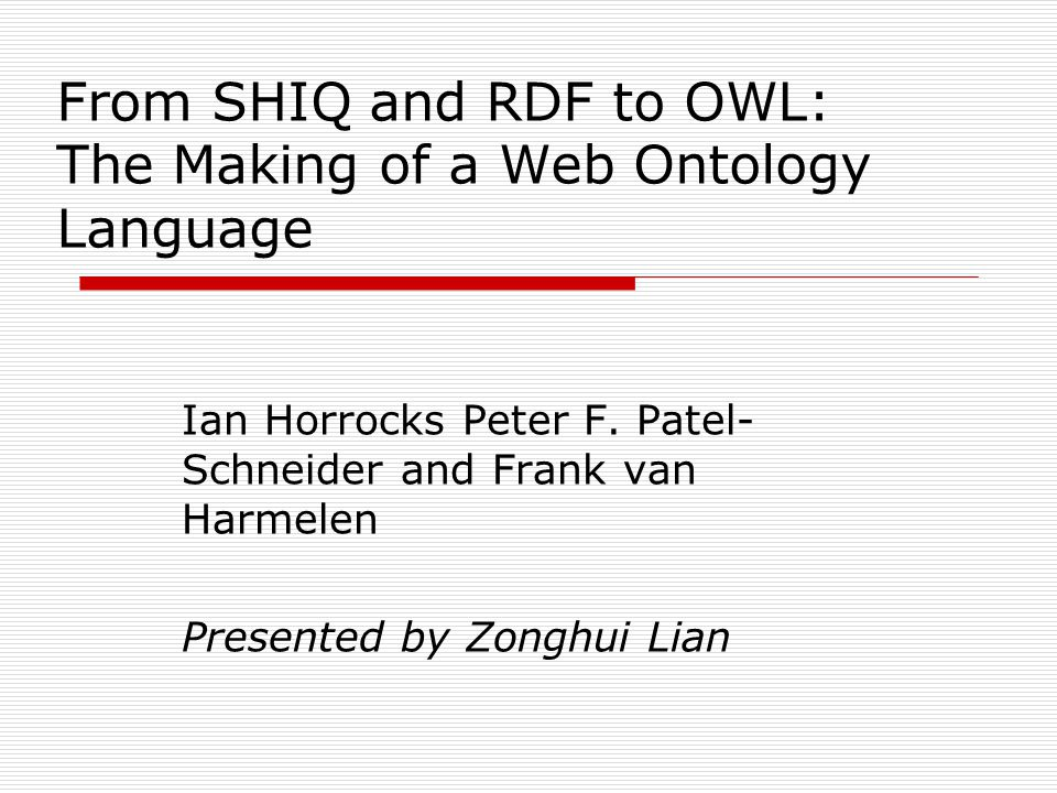 From SHIQ and RDF to OWL: The Making of a Web Ontology Language