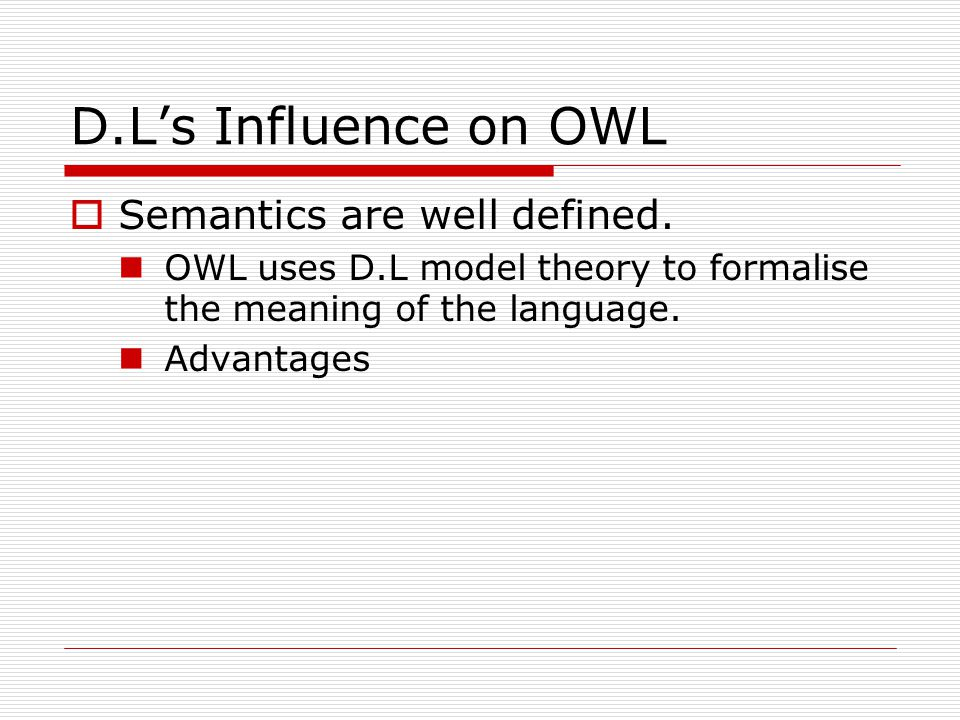 D.L's Influence on OWL Semantics are well defined.