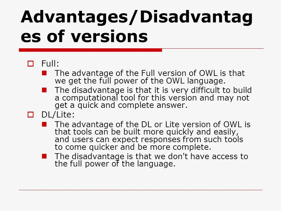 Advantages/Disadvantages of versions