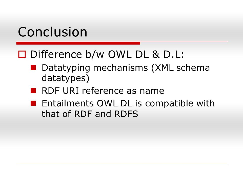 Conclusion Difference b/w OWL DL & D.L: