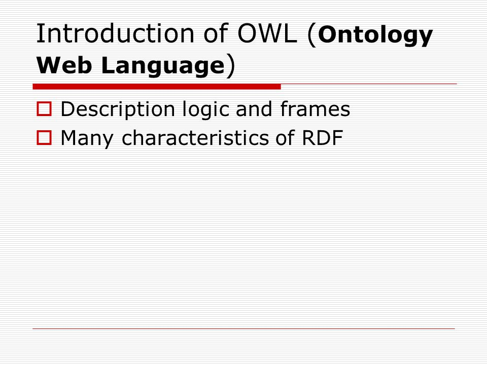Introduction of OWL (Ontology Web Language)