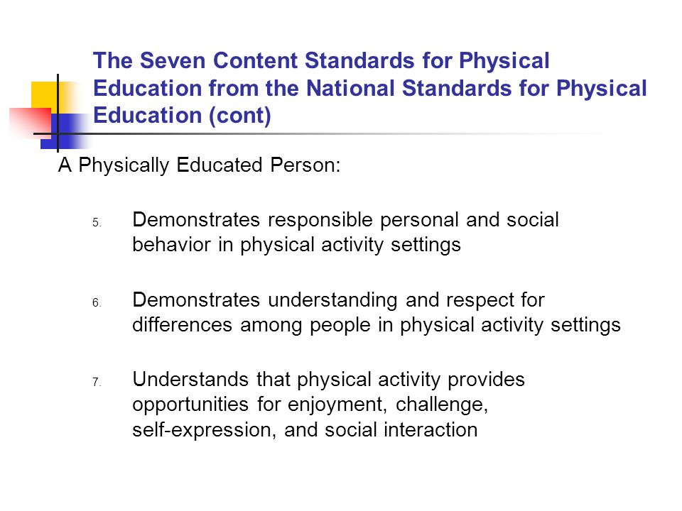 The Seven Content Standards for Physical Education from the National Standards for Physical Education (cont)