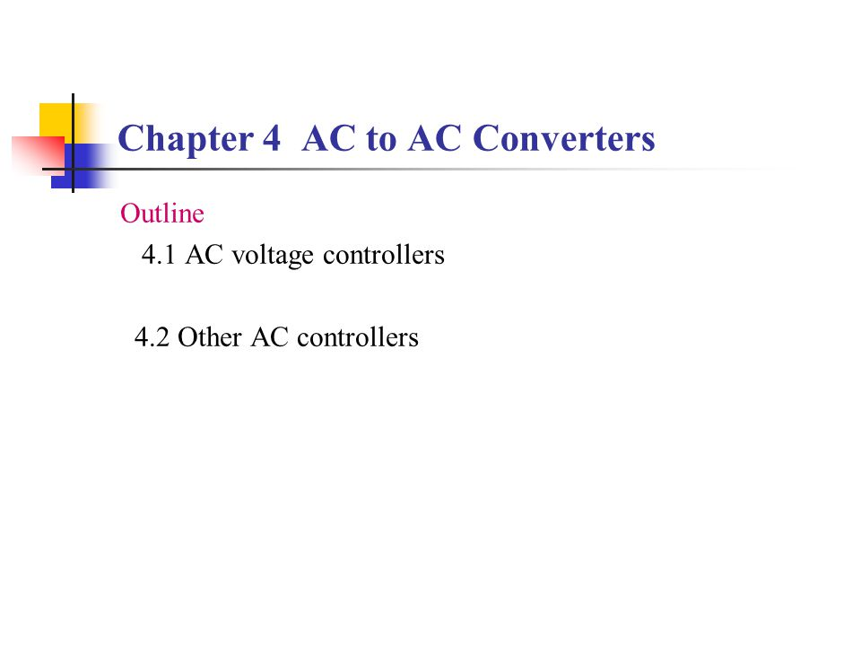 Chapter 4 AC to AC Converters