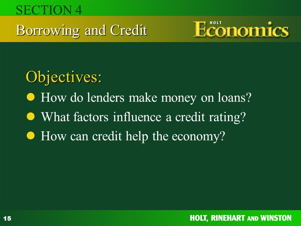 Objectives: Borrowing and Credit SECTION 4