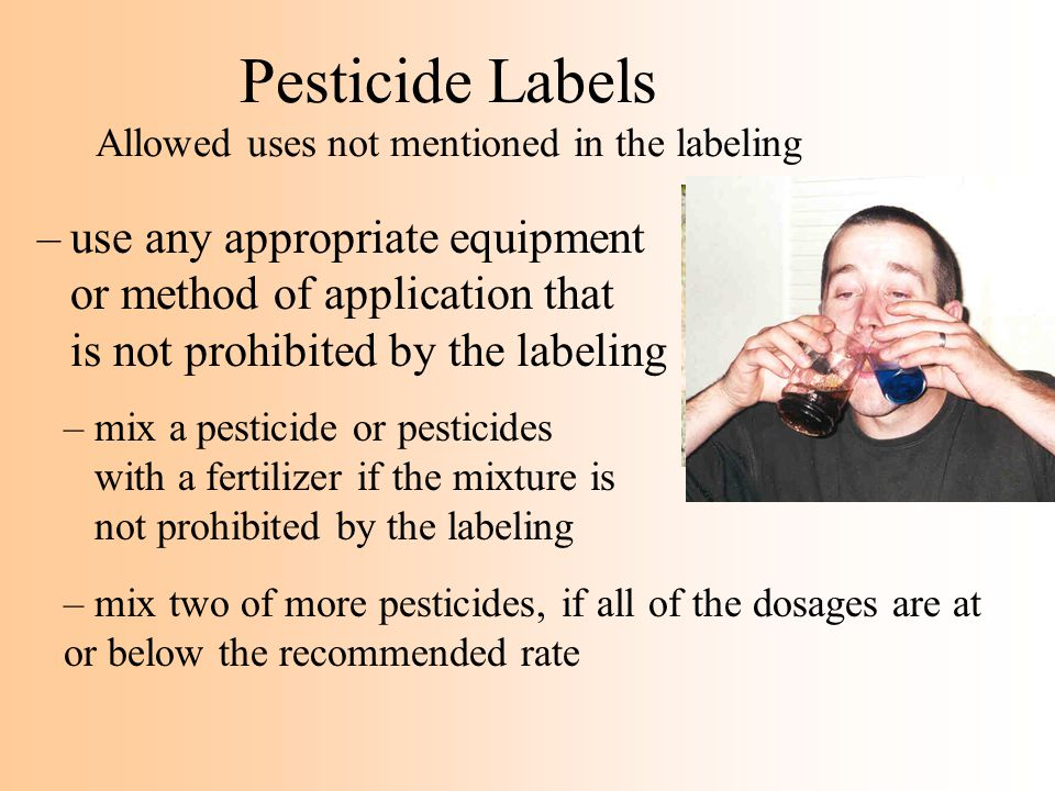 Pesticide Labels Allowed uses not mentioned in the labeling
