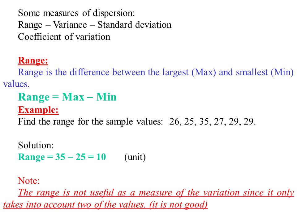 measure of dispersion For the study of dispersion, we need some measures which show whether the dispersion is small or large there are two types of measure of dispersion, which are: (a.