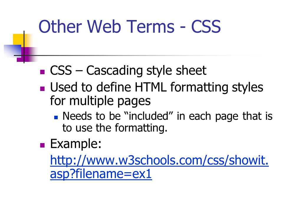 Other Web Terms - CSS CSS – Cascading style sheet