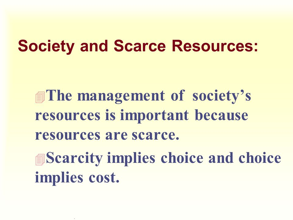 Society and Scarce Resources: