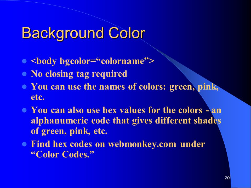 Background Color <body bgcolor= colorname >