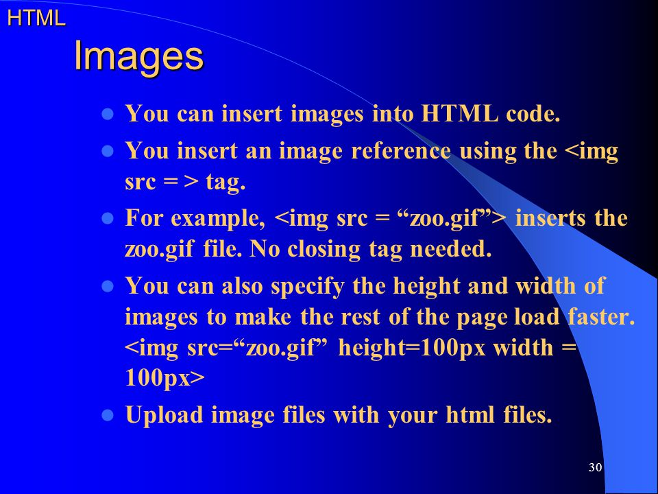 You can insert images into HTML code.