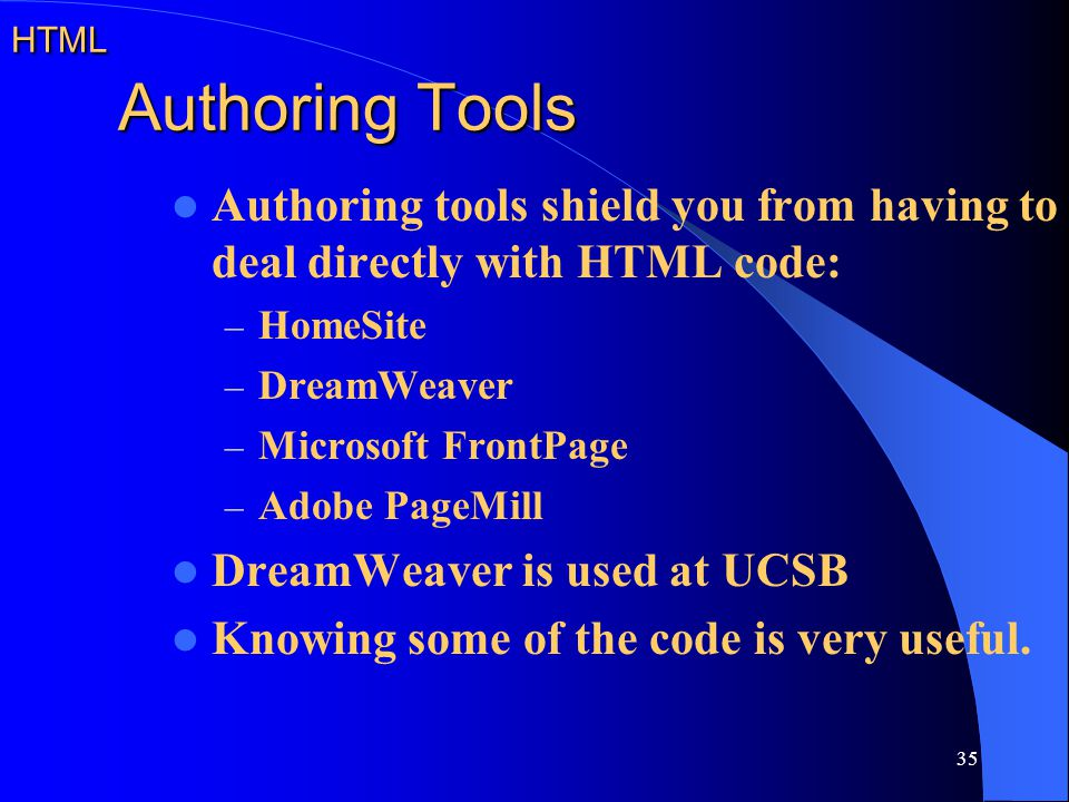 DreamWeaver is used at UCSB Knowing some of the code is very useful.