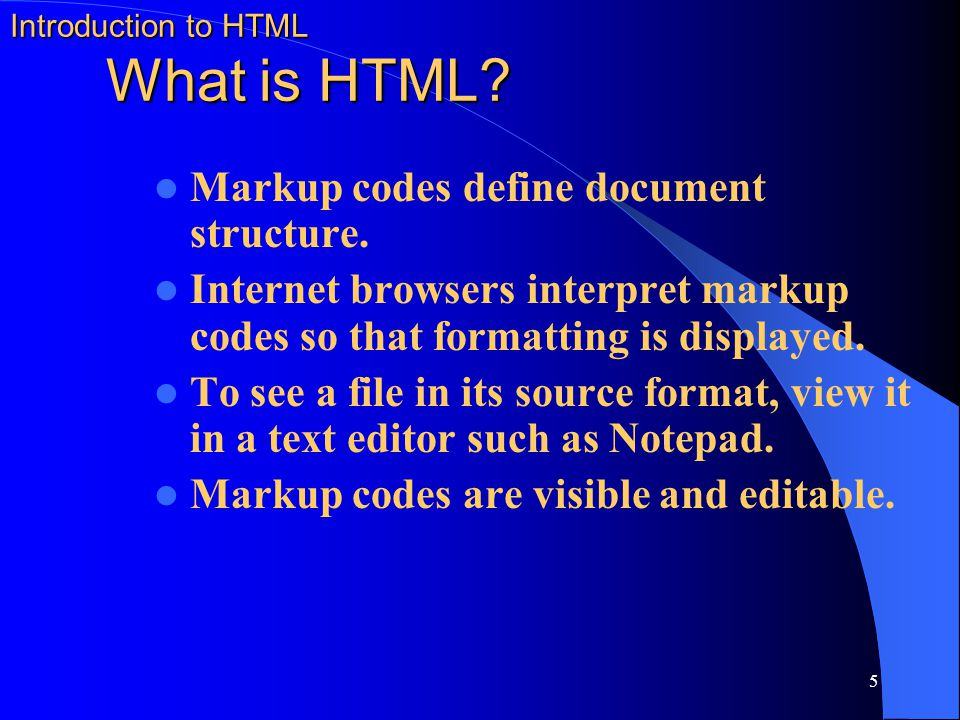 Introduction to HTML What is HTML