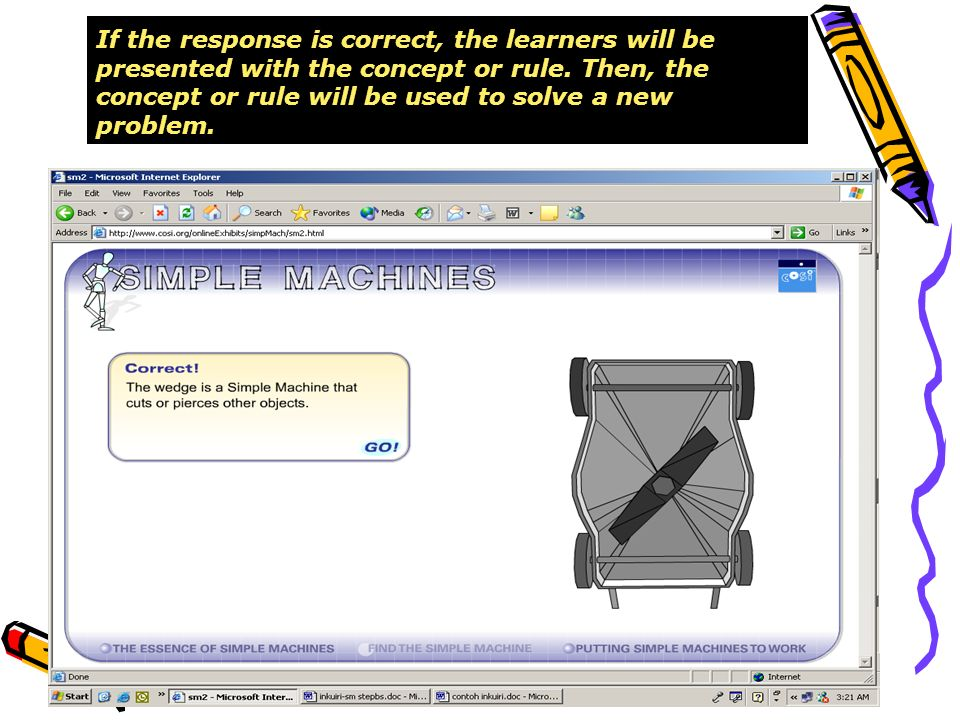 If the response is correct, the learners will be presented with the concept or rule.