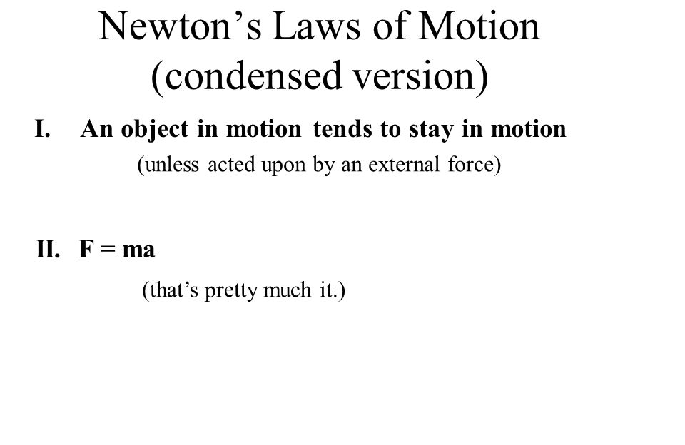 Newton's Laws of Motion (condensed version)
