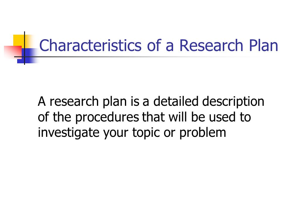 Characteristics of a Research Plan