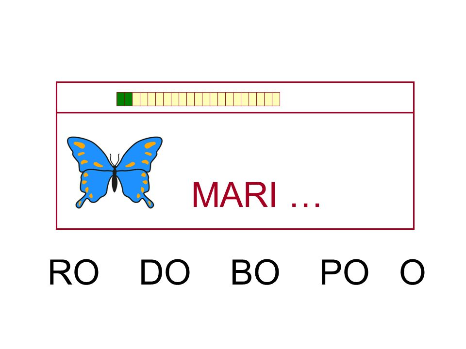 MARI … RO DO BO PO O