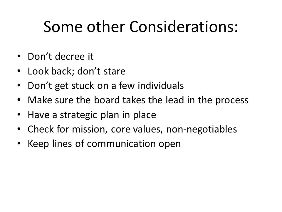 Some other Considerations: