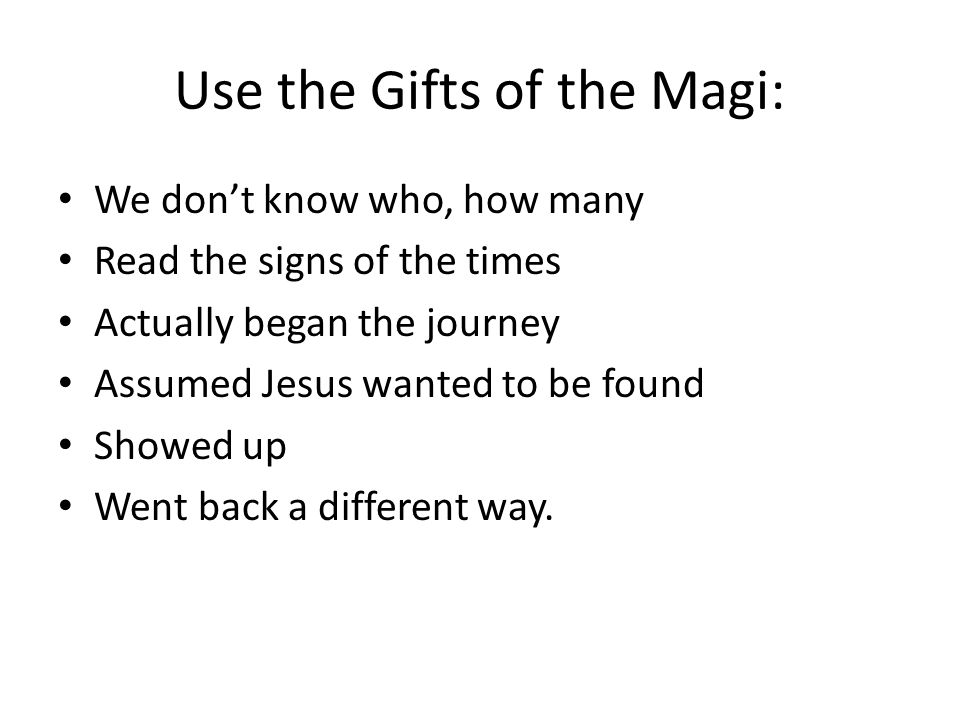 Use the Gifts of the Magi: