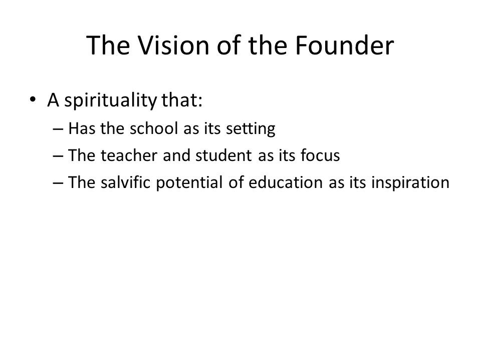 The Vision of the Founder