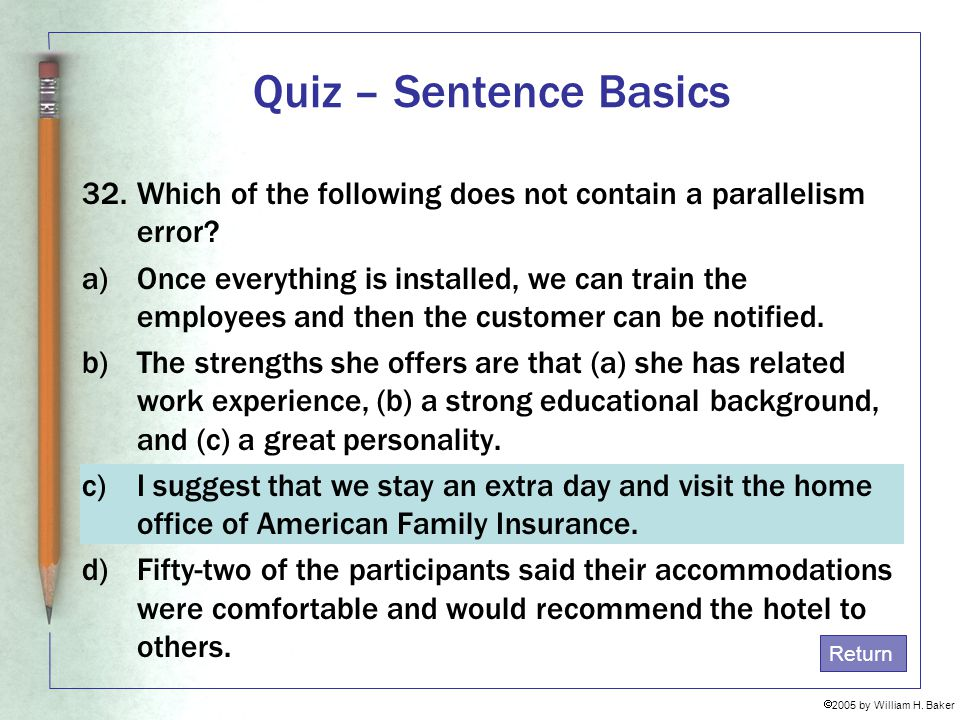 Quiz – Sentence Basics Which of the following does not contain a parallelism error