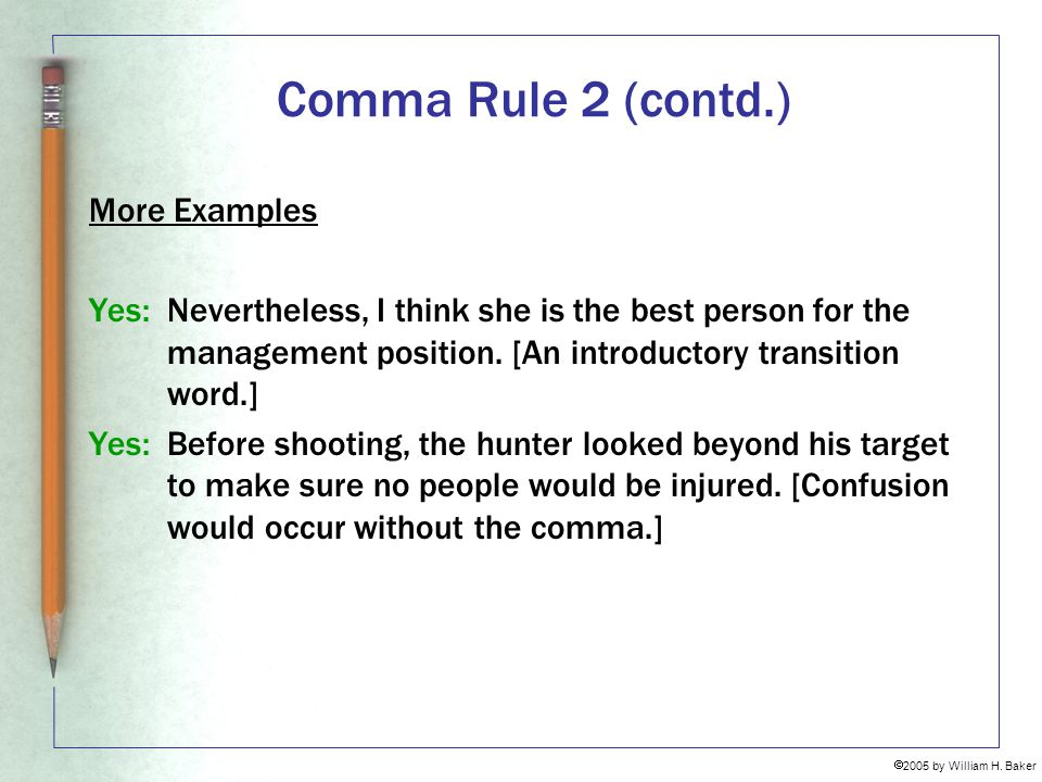 Comma Rule 2 (contd.) More Examples