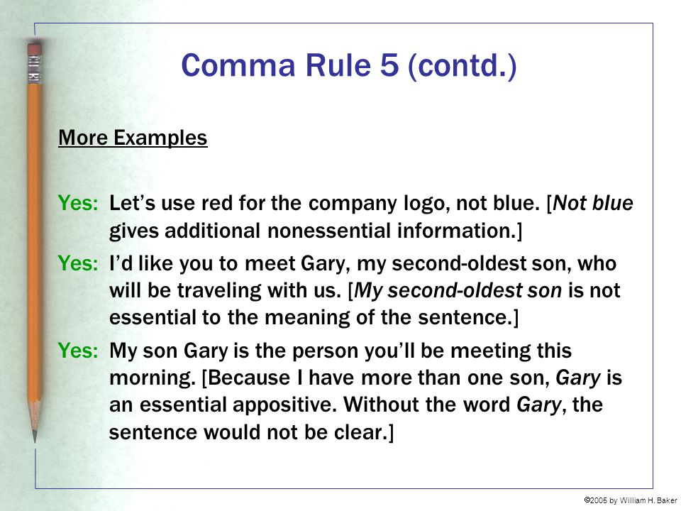 Comma Rule 5 (contd.) More Examples