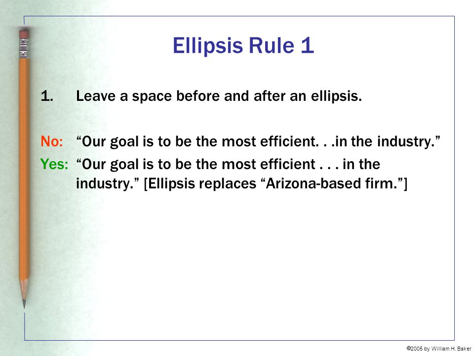 Ellipsis Rule 1 Leave a space before and after an ellipsis.