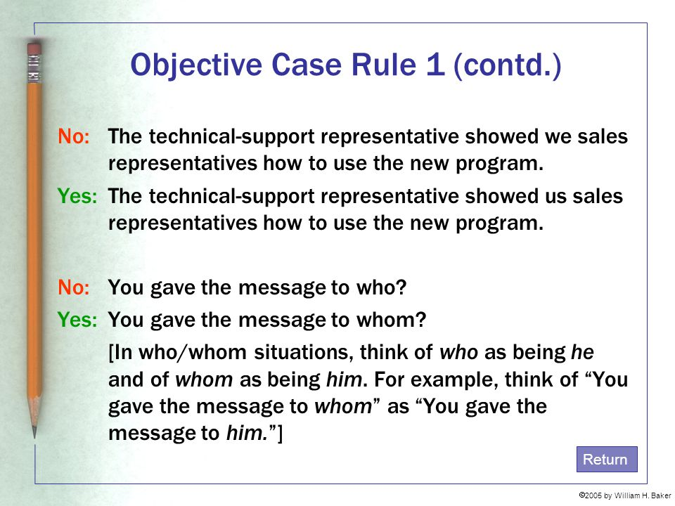 Objective Case Rule 1 (contd.)