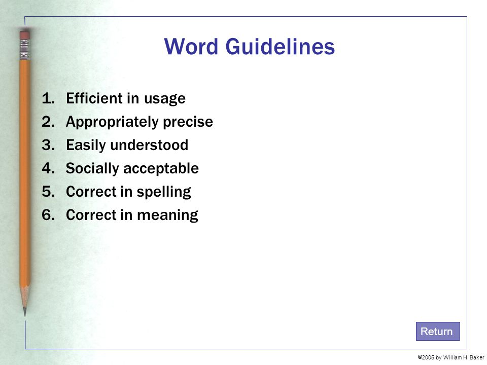 Word Guidelines Efficient in usage Appropriately precise
