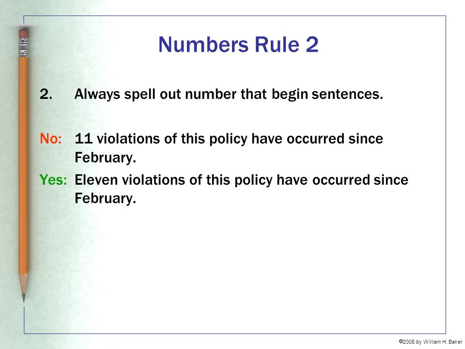 Numbers Rule 2 Always spell out number that begin sentences.