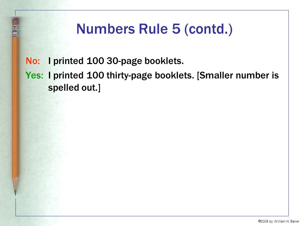 Numbers Rule 5 (contd.) No: I printed 100 30-page booklets.