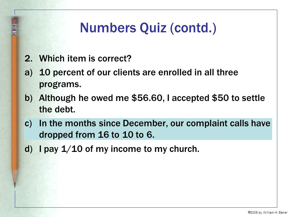 Numbers Quiz (contd.) 2. Which item is correct