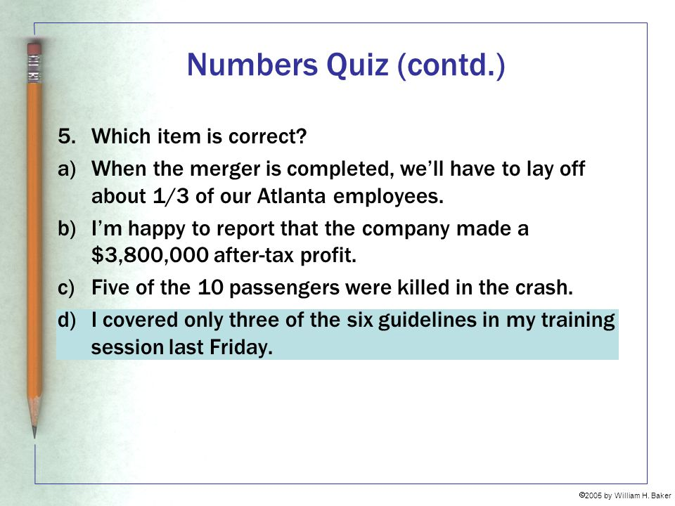 Numbers Quiz (contd.) 5. Which item is correct
