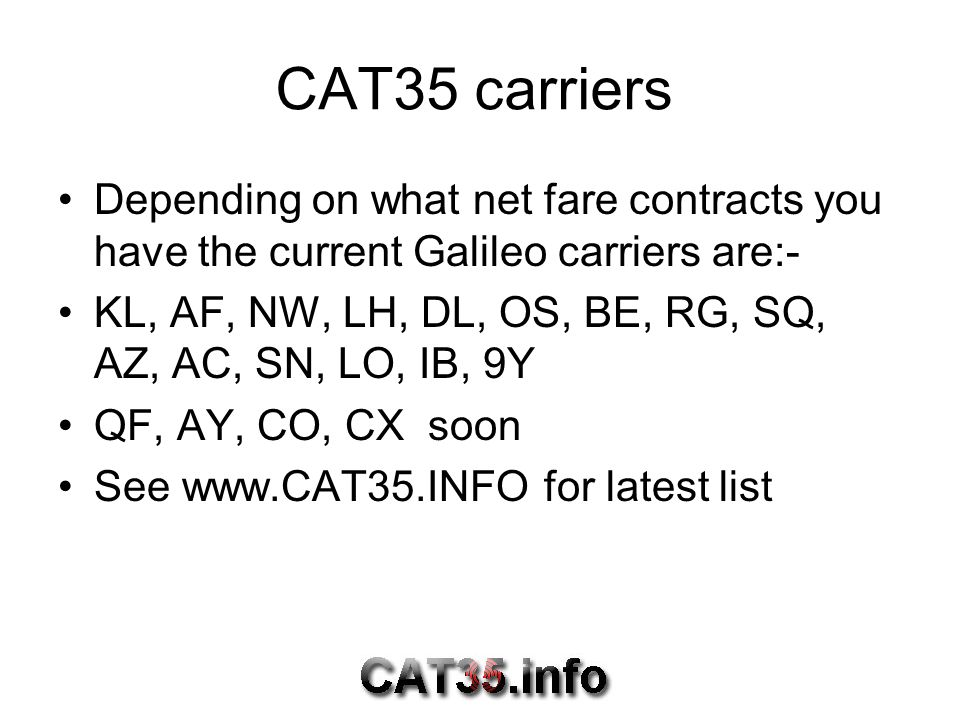 CAT35 carriers Depending on what net fare contracts you have the current Galileo carriers are:-