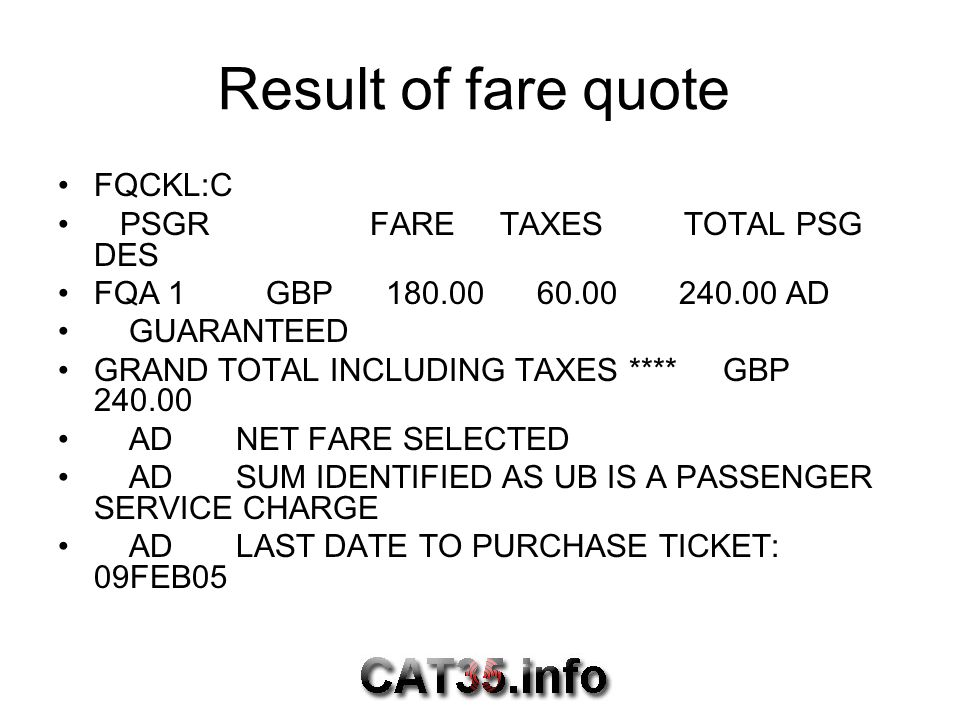 Result of fare quote FQCKL:C PSGR FARE TAXES TOTAL PSG DES