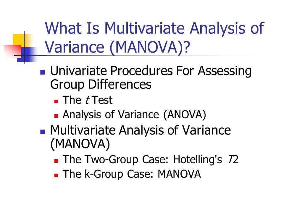 What Is Multivariate Analysis of Variance (MANOVA)? - ppt