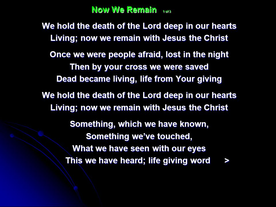 We hold the death of the Lord deep in our hearts
