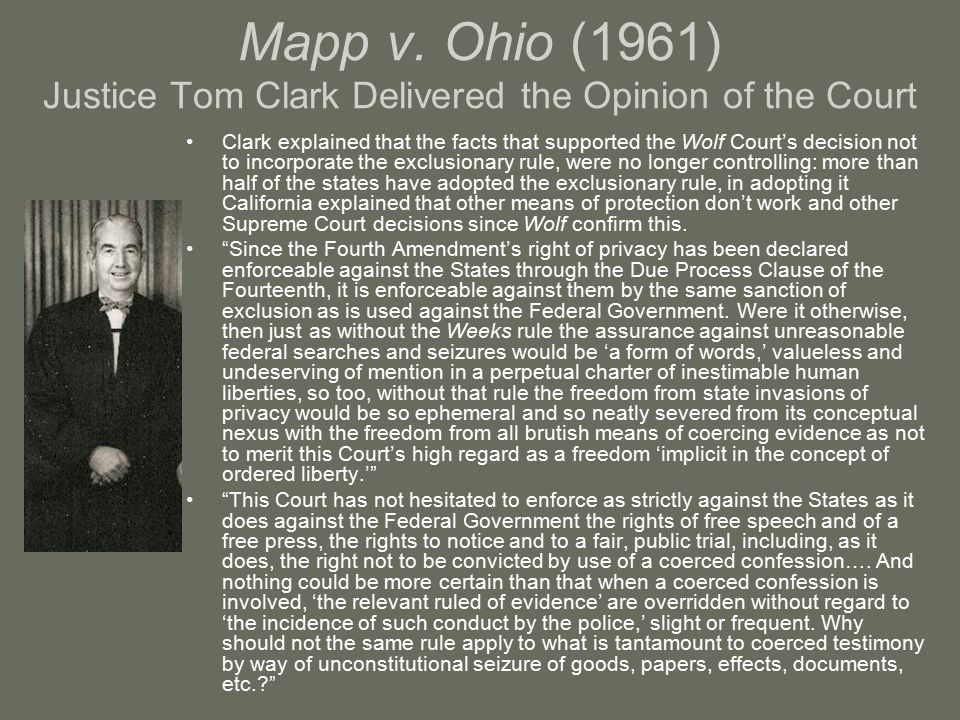essay on mapp v ohio Mapp vs ohio essay mapp vs ohio essay 1362 words 6 pages  assignment is meant to explore the landmark supreme court decision mapp v ohio it is the purpose of the essay to examine the facts of the controversy, the arguments offered by the petitioner, and discuss as well the supreme court's ruling and its possible impact on precedent.