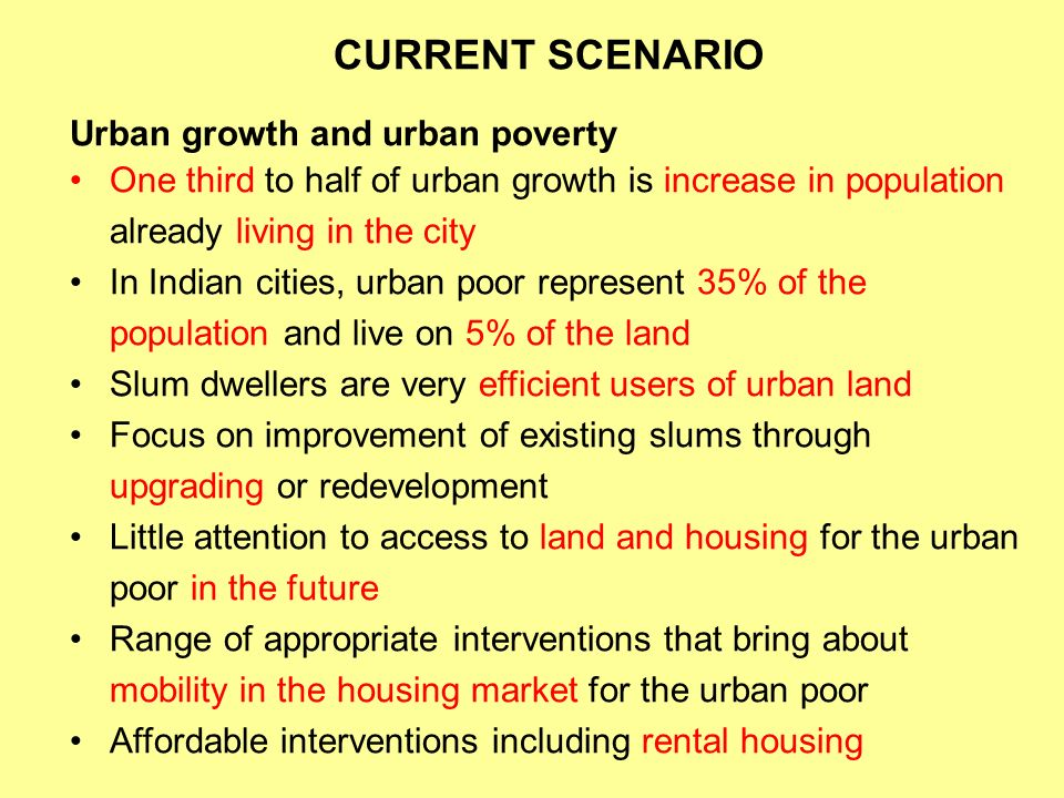 CURRENT SCENARIO Urban growth and urban poverty