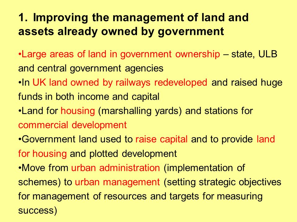 1. Improving the management of land and assets already owned by government
