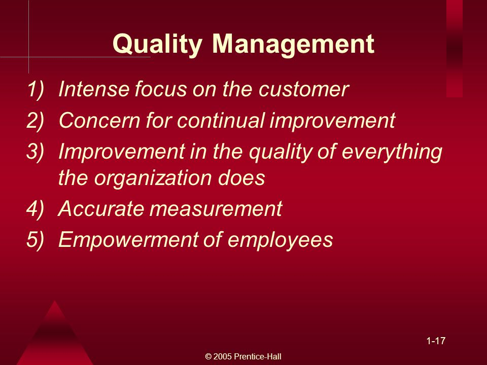 Quality Management Intense focus on the customer