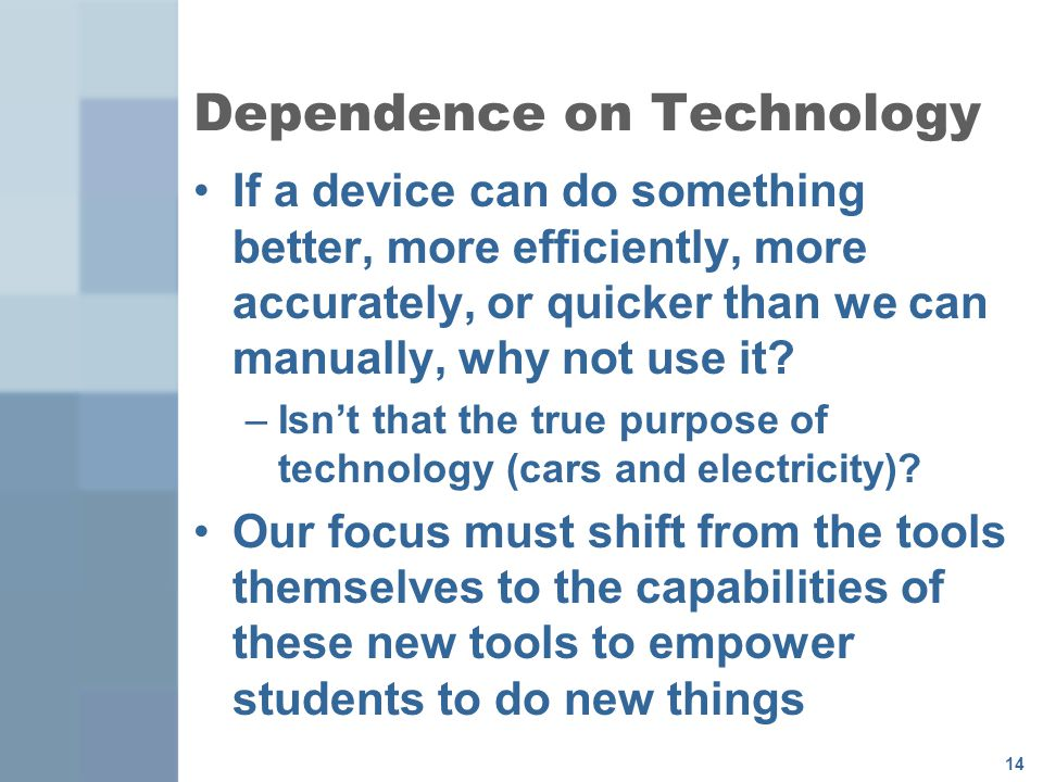 Dependence on Technology