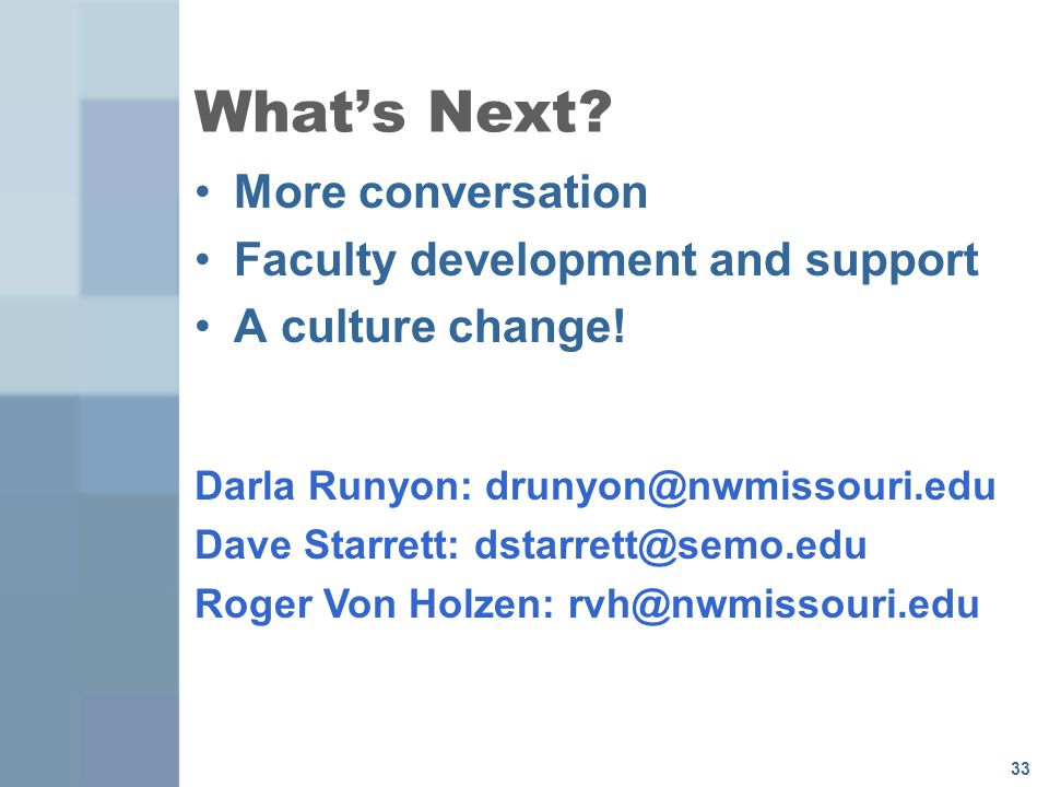 What's Next More conversation Faculty development and support