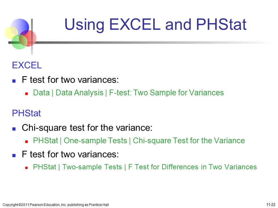 Using EXCEL and PHStat EXCEL F test for two variances: PHStat