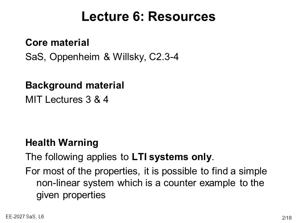 Lecture 6: Resources Core material SaS, Oppenheim & Willsky, C2.3-4